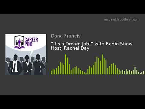 """It's a Dream Job!"" with Radio Show Host, Rachel Day"