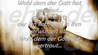 Wohl dem der Gott fest vertraut