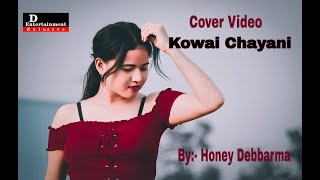 Kowai Chayani Cover Video || Just Practice Shooting Time || Permission Of T.D Dola Chongpreng