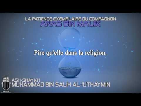 Médites sur la patience exemplaire du compagnon Anas bin Malik - Sheikh ibn Uthaymin