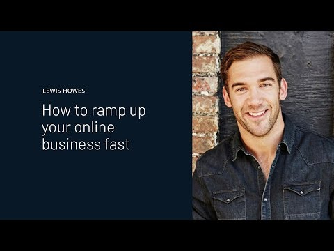 Lewis Howes Shares How To Ramp Up Your Online Business Fast