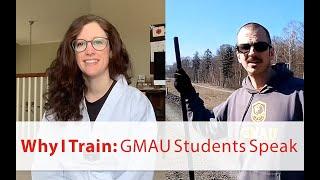 Why I Train  |  GMAU Students Speak