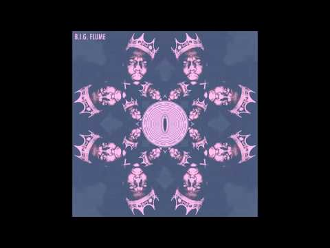 B.I.G Flume (Album Mix)