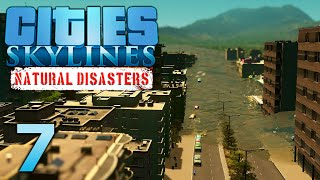 Cities Skylines NATURAL DISASTERS - Part 7 - DISASTER OVERHAUL