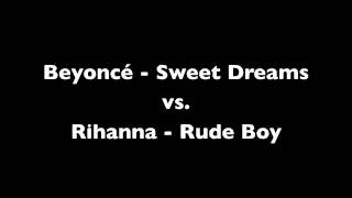 Sweet Dreams Rude Boy - Beyoncé vs. Rihanna