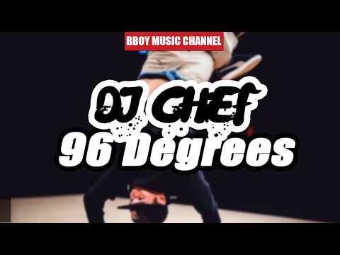 DJ CHiEF | 96 Degrees | Block Chain Break | Bboy Music Channel