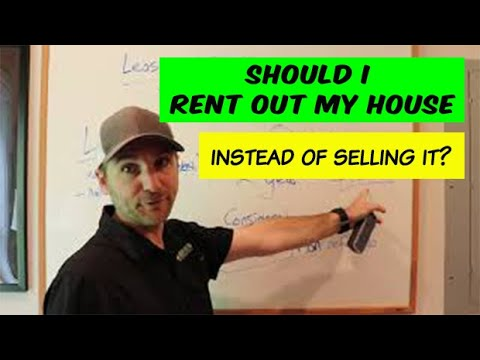 Should I rent out my house instead of selling it?