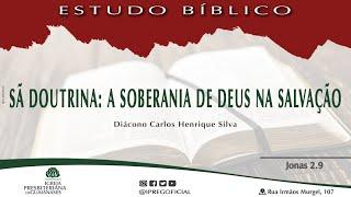 Estudo Bíblico: Sã Doutrina: A soberania de Deus na salvação - Jonas 2.9