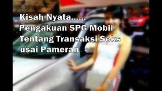 Kisah Nyata......Pengakuan SPG Mobil Tentang Transaksi Seks usai Pameran