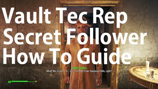Fallout 4 How To Get Vault Tec Rep Secret Follower