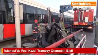 İstanbul'da Feci Kaza Tramvay Otomobili Biçti
