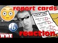 REPORT CARD REACTION ™ 😦 (High School Version) | WWE : EP. 16.0