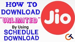 Download Unlimited Through JIO By Using Schedule download | How to Download Unlimited From Jio