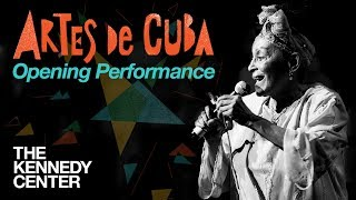 Artes de Cuba: Opening Night - Full Performance | LIVE at The Kennedy Center