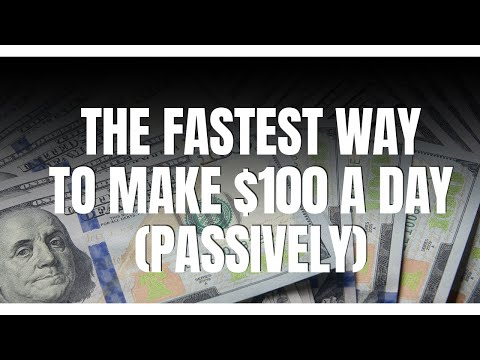 The Fastest Way To Make $100 A Day Passively Online | How To Make $100 A Day
