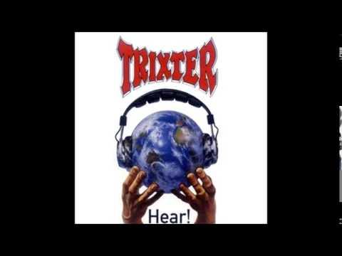 Trixter  Hear