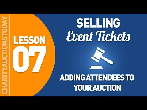 Selling Event Tickets Lesson 7 - Adding Attendees To Your Auctions
