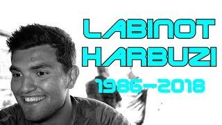 RIP Labinot Harbuzi 1986 - 2018