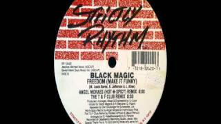 Black Magic - Freedom (Make It Funky) - Angel Moraes (Hot