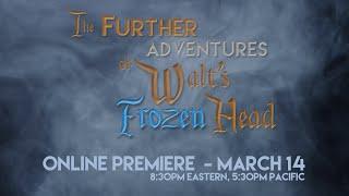 the-further-adventures-of-walt-39-s-frozen-head-full-feature-film