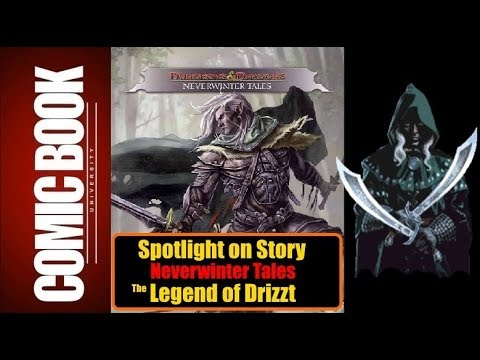 Spotlight on Story - Dungeons & Dragons Legend of Drizzt - Neverwinter  Tales | COMIC BOOK UNIVERSITY