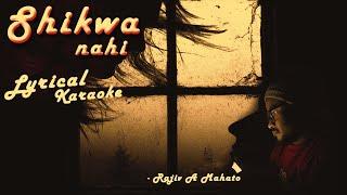Shikwa nahi Lyrical Karaoke Track By Rajiv A Mahato | Jubin Nautiyal | Sonu Muzik