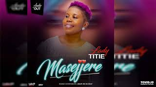 Masejjere by Lady Titie (New Ugandan Music 2018)
