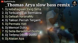 Download lagu Full Album - Dj slow bass remix (Thomas Arya)