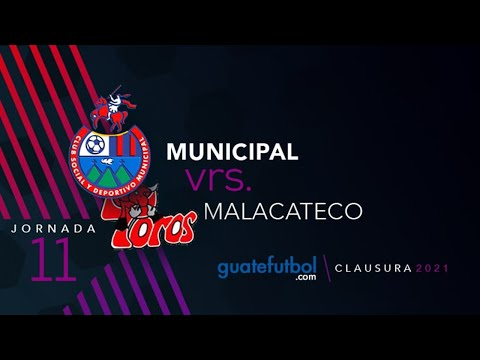MUNICIPAL 3-0 MALACATECO JORNADA 11 TORNEO CLAUSURA