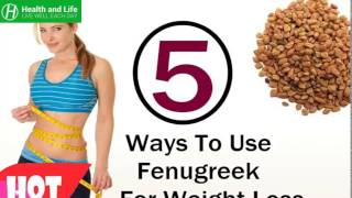 5 Ways To Use Fenugreek For Weight Loss | weight loss