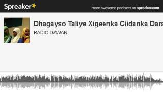 Dhagayso Taliye Xigeenka Ciidanka Daraaw (made with Spreaker)