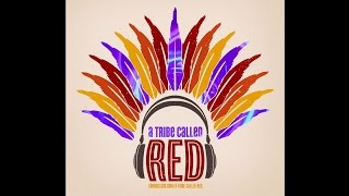 A Tribe Called Red Electric Pow Wow Drum Official Audio
