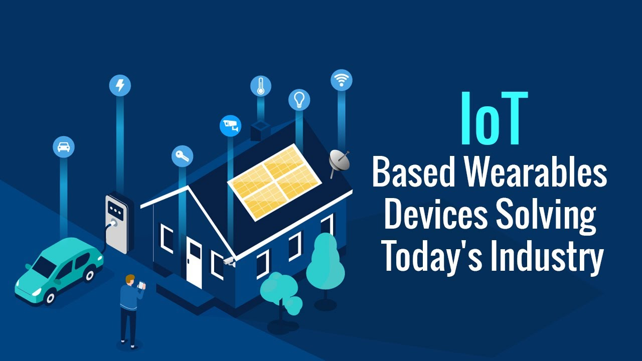 How IoT based Wearable Devices Solving Today's Industry Challenges?