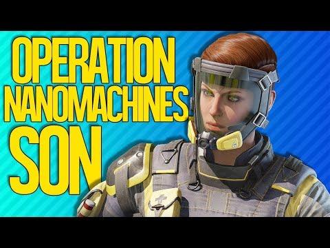 OPERATION NANOMACHINES, SON. | Rainbow Six Siege