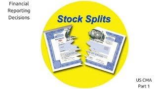 Stock Splits | Financial Reporting Decisions| US CMA Part 1| US CMA course | US CMA Exam
