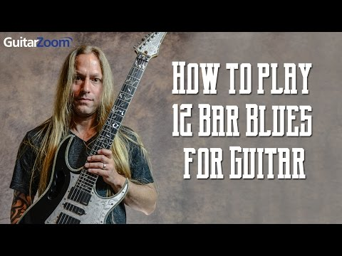 How to play 12 Bar Blues for Guitar | Steve Stine | Guitar Zoom