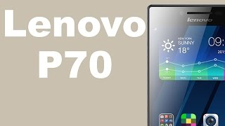 Видео обзор 5 дюймового телефона / смартфона Lenovo P70(Компания Леново в этом году расширила линейку долгоиграющих смартфонов серии «P». Одним из ярких представи..., 2015-07-31T09:08:54.000Z)