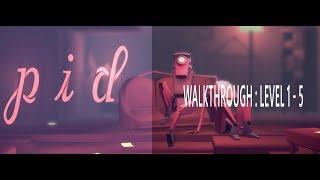 Pid Game : Walkthrough Level 1 - 5