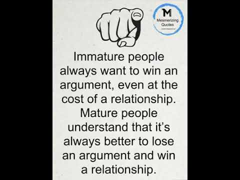 Beautiful Quotes Immature People Always Want To Win An Argument