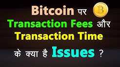 Bitcoin Transaction Fees and Time Issues