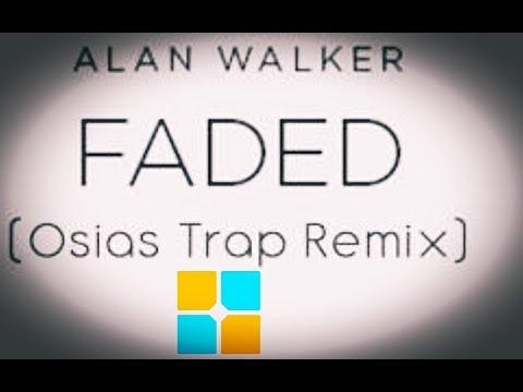 Alan Walker - Faded (Osias Trap Remix) (Unipad)
