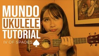 Mundo (IV of Spades)- Ukulele Tutorial | Jaytee Taquiso