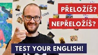 Přeložíš? Nepřeložíš? Test your English! :)