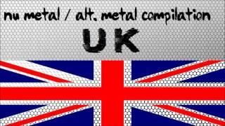 Nu Metal / Alternative Metal Compilation - United Kingdom (Vol. 01)