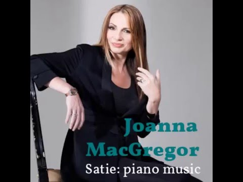 Joanna MacGregor plays Satie: Gymnopédie no.1