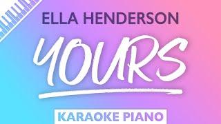 Ella Henderson - Yours (Karaoke Piano)