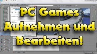 Tutorial: PC Games Aufnehmen und Bearbeiten! [Full-HD] (Deutsch)