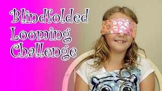 Blindfolded Looming Challenge