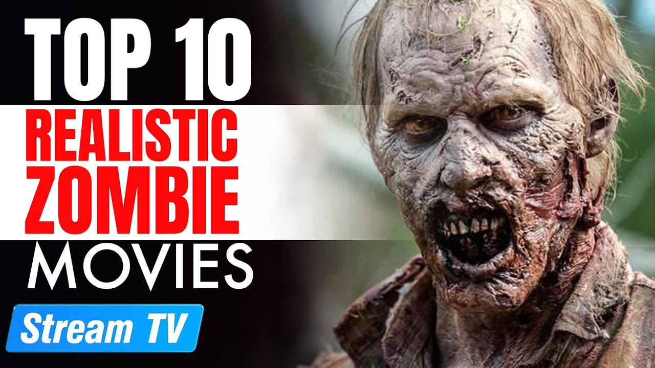 Download Top 10 Realistic Zombie Movies of All Time