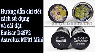 Hướng dẫn sử dụng các tính năng đèn pin Emisar D4SV2 và Astrolux MF01 mini